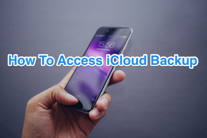 How To View And Access Icloud Backup On Pc Mac Icloud