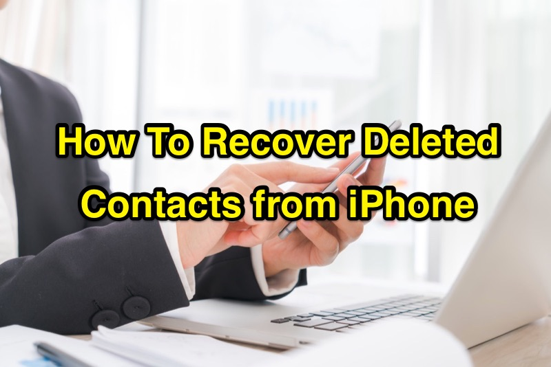 How To Recover Deleted Contacts from iPhone