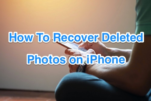how to get deleted photos back iphone iphone photo recovery best free iphone photo recovery 20079