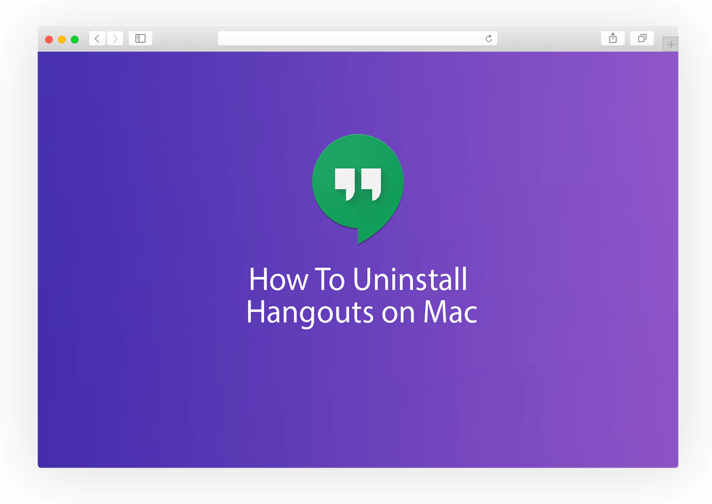Uninstall Hangouts Mac] How To Uninstall Google Hangouts Desktop App